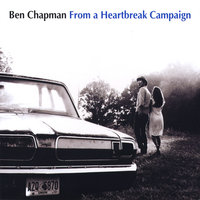 From a Heartbreak Campaign — Ben Chapman