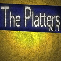 The Platters, Vol.1 — The Platters