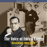 The Voice of Enrico Caruso, Recordings 1904-1920 — Enrico Caruso