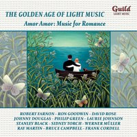 The Golden Age of Light Music: Amor, Amor: Music for Romance — Vivian Ellis, Gordon Jenkins, Johnny Douglas, Cole Porter, Victor Young, Джордж Гершвин