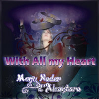 With All My Heart — Mony Nader d'Alcantara
