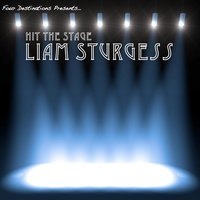 Hit the Stage — Liam Sturgess
