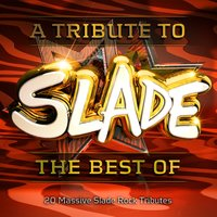 A Tribute to Slade - The Best Of - 20 Massive Slade Rock Tributes — Black Country Rockers
