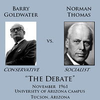 Barry Goldwater vs. Norman Thomas Debate — Norman Thomas, Barry Goldwater