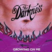 Growing On Me — The Darkness