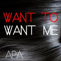 Want to Want Me — Apa