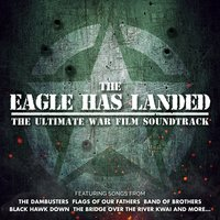 The Eagle Has Landed - The Ultimate War Film Soundtrack — сборник