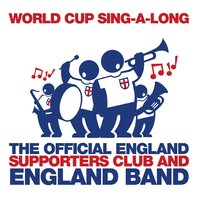 World Cup Sing-A-Long — England Supporters Club, England Band, England Supporters Club And England Band