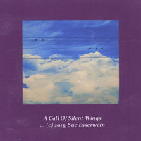 A Call of Silent Wings — Susan Esserwein
