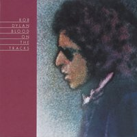 Blood On The Tracks — Bob  Dylan