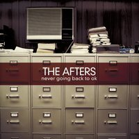 Never Going Back To OK — The Afters