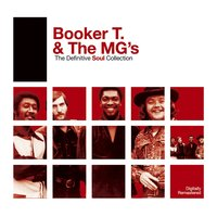 Definitive Soul: Booker T. & The MG's — Booker T. & The MG's, Booker T., The MG's