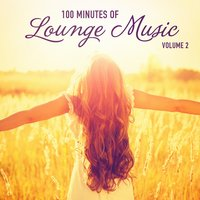 100 Minutes of Lounge Music, Vol. 2 — Lounge Café,Gold Lounge