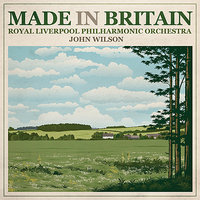 Made in Britain — Эдуард Элгар, Royal Liverpool Philharmonic Orchestra, John Wilson