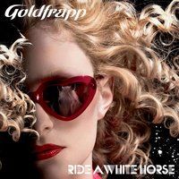 Ride A White Horse — Goldfrapp