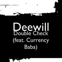 Double Check — Deewill, CURRENCY BABA