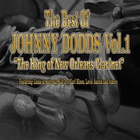 The Best of Johnny Dodds, Vol. 1 — Louis Armstrong, Johnny Dodds, Earl Hines, Kid Ory, Lovie Austin