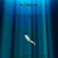 Life Is Special — Art Blaster