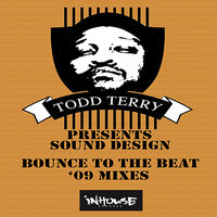 Bounce to the Beat - '09 Mixes — Todd Terry, Sound Design