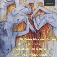 Sir Peter Maxwell Davies / Dmitri Smirnov: Variations on a Burns Air — Robert Burns, Francis Pott, Stephen Goss, Dmitri Smirnov, John Casken, Zoë Martlew