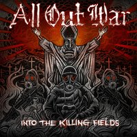 Into The Killing Fields — All Out War