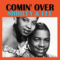 Comin' Over — Shirley & Lee