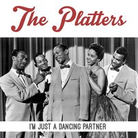 I'm Just A Dancing Partner — The Platters