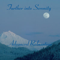 Further into Serenity: Advanced Relaxation — Jason Klinowski