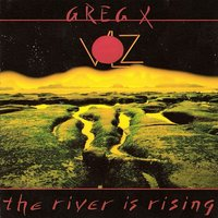 The River Is Rising — Greg X. Volz