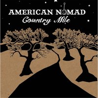Country Mile — American Nomad