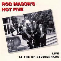 Live At the Bp Studienhaus — Rod Mason Hot's Five