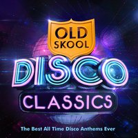 Old Skool Disco Classics - The Best All Time Disco Anthems Ever ! — Disco DJ's Unlimted