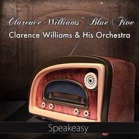 Speakeasy — Clarence Williams' Blue Five, Clarence Williams And His Orchestra