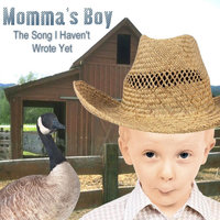 The Song I Haven't Wrote Yet - Single — Momma's Boy
