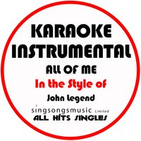 All of Me (In the Style of John Legend) - Single — All Hits Singles