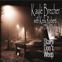 Stars Don't Weep — Kayle Brecher