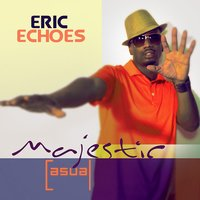 Majestic Casual  - EP — Eric Echoes