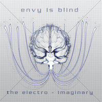 The Electro-Imaginary — Envy is Blind