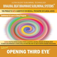 Opening Third Eye: Combination of Subliminal & Learning While Sleeping Program (Positive Affirmations, Isochronic Tones & Binaural Beats) — Binaural Beat Brainwave Subliminal Systems
