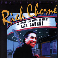 That's Shor-Nay — Rich Chorné