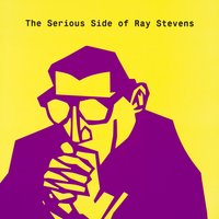 The Serious Side Of Ray Stevens — Ray Stevens
