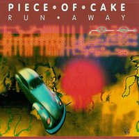 Run Away — Piece of Cake