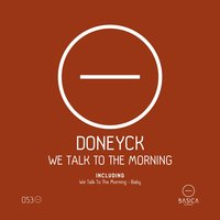 We Talk to the Morning — Doneyck