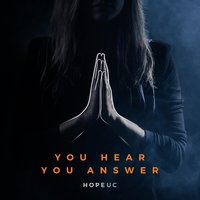 You Hear, You Answer — Darlene Zschech, HopeUC