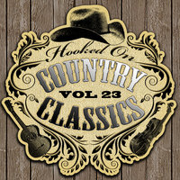 Hooked On Country Classics Vol. 23 — сборник