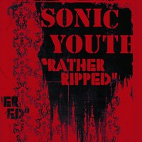 Rather Ripped — Sonic Youth