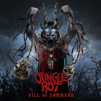 Kill On Command — Jungle Rot