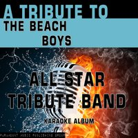 A Tribute to The Beach Boys — All Star Tribute Band