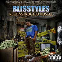 Reconstructed Hustle — Blisstyles