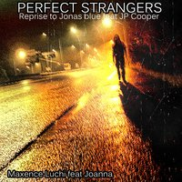 Perfect Strangers — Joanna, Maxence Luchi